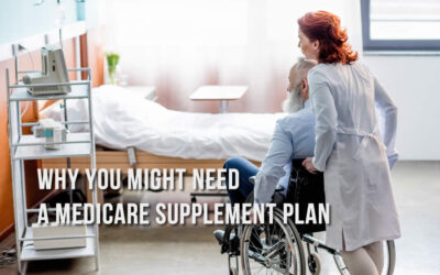 Why You Might Need a Medicare Supplement Plan